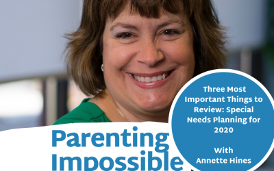 EP 30: Three Most Important Things to Review: Special Needs Planning for 2020
