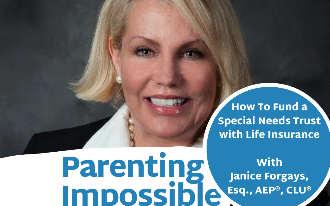 EP 42: How To Fund a Special Needs Trust with Life Insurance