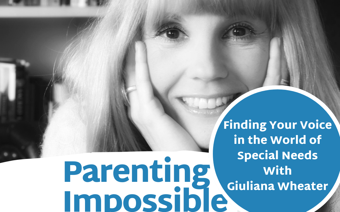 EP48: Finding Your Voice in the World of Special Needs