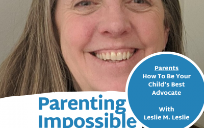 EP 46: Parents- How To Be Your Child's Best Advocate