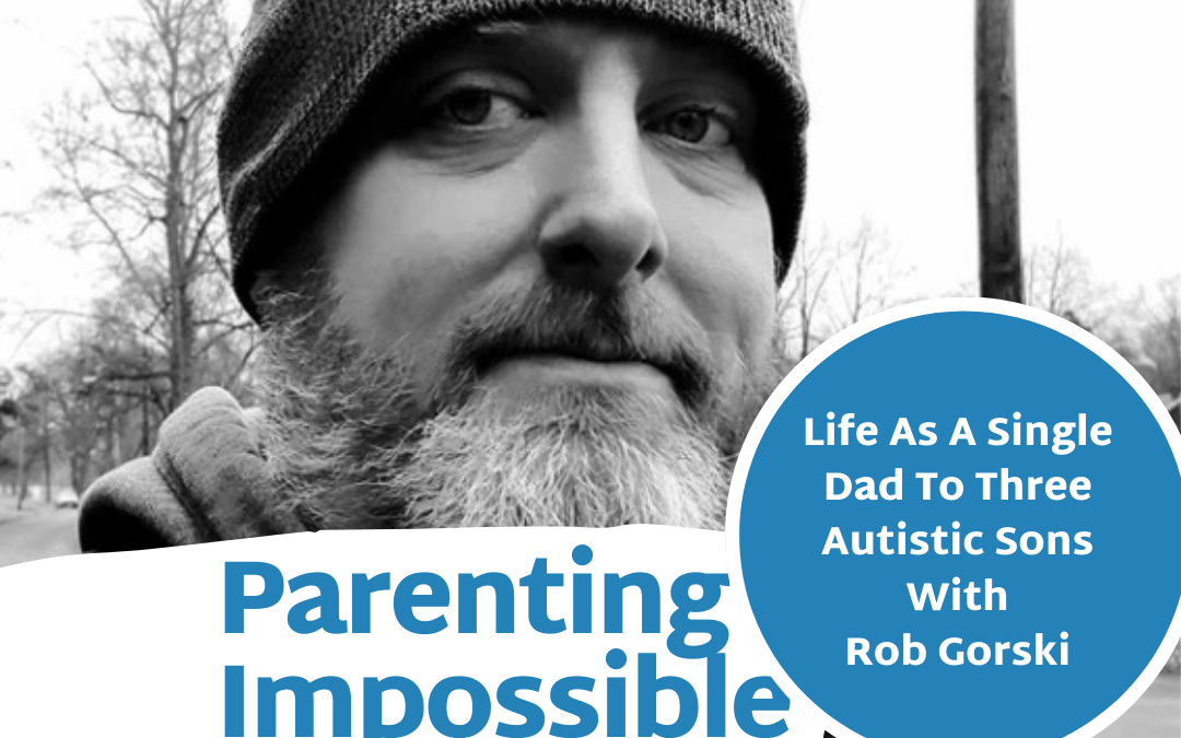 EP 56: Life As An Advocate And Single Dad To Three Autistic Sons