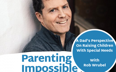 EP 57: A Dad's Perspective On Raising Children With Special Needs | Part 1