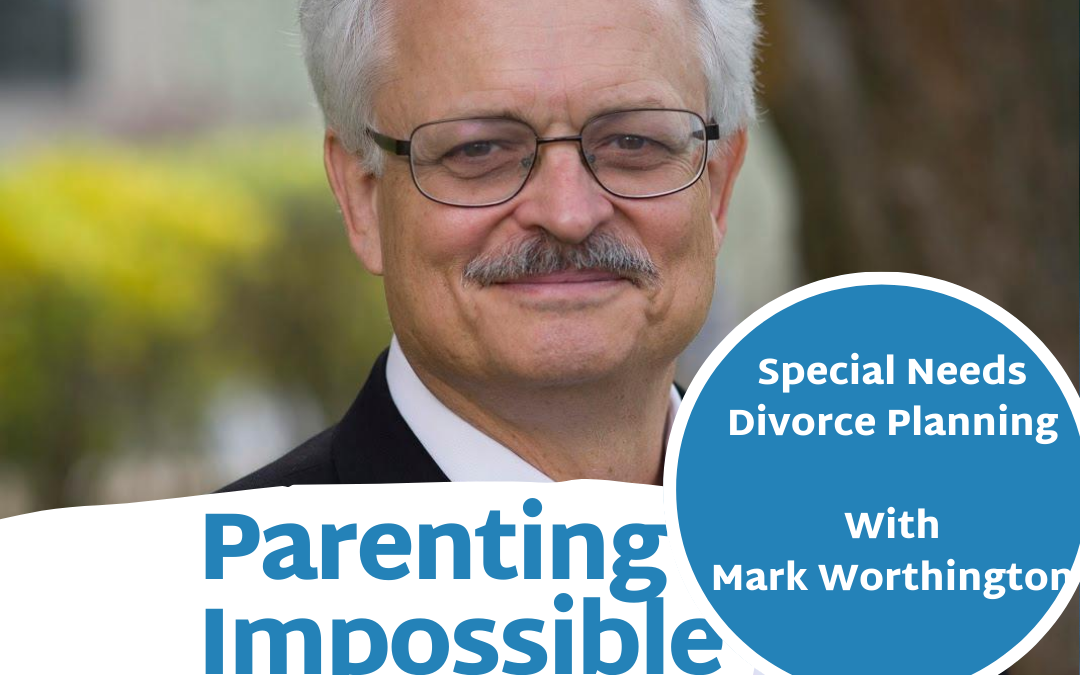 EP 63: Things To Consider Before Filing For Divorce With A Special Needs Child