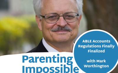 Episode 74: ABLE Accounts Regulations Finally Finalized