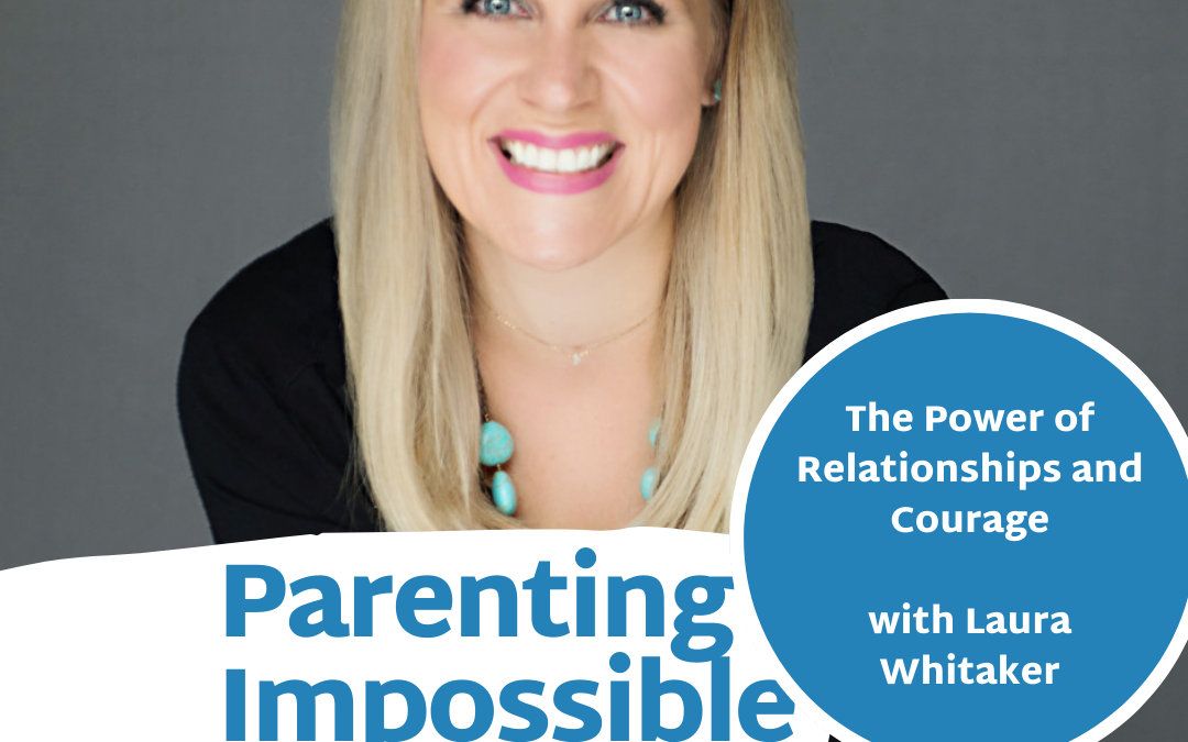 Episode 75: The Power of Relationships and Courage