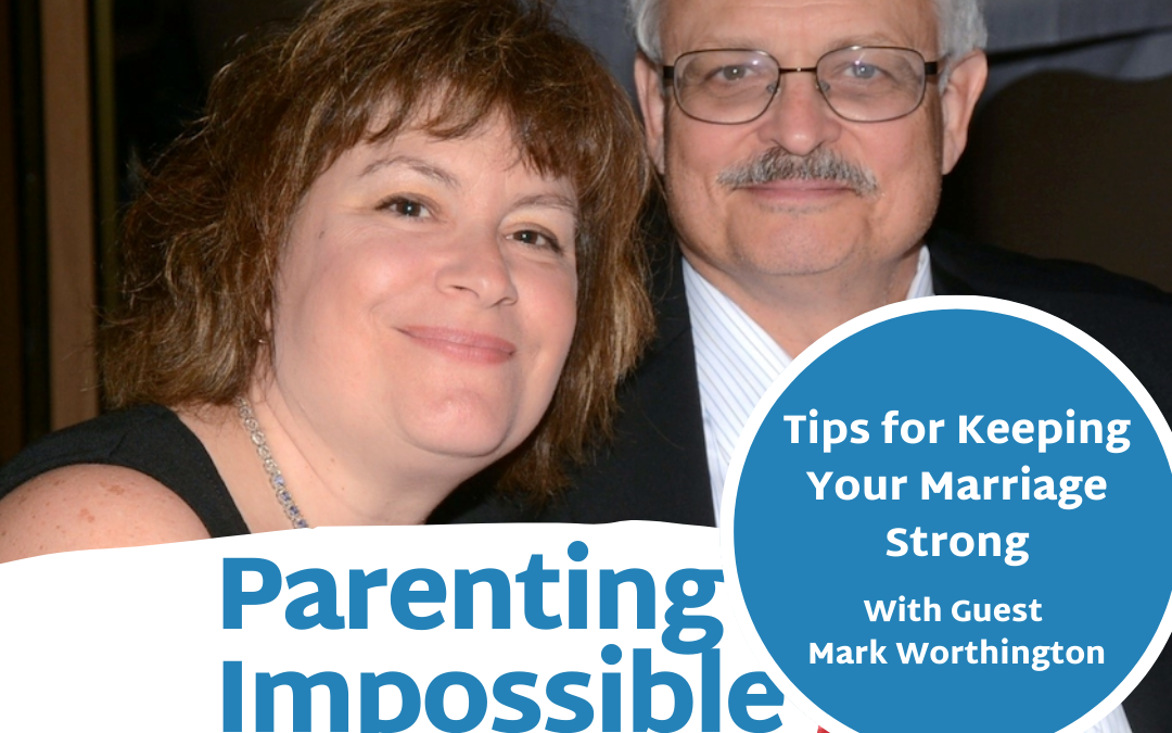 Episode 96: Tips for Keeping Your Marriage Strong with Annette Hines and Mark Worthington