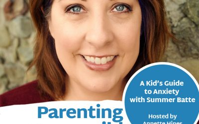 Episode 106: A Kid's Guide to Anxiety with Summer Batte
