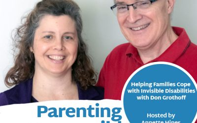 Episode 107: Helping Families Cope with Invisible Disabilities with Don Grothoff