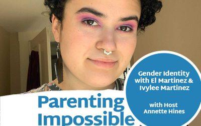 Episode 116: Gender Identity with El Martinez and Ivylee Martinez