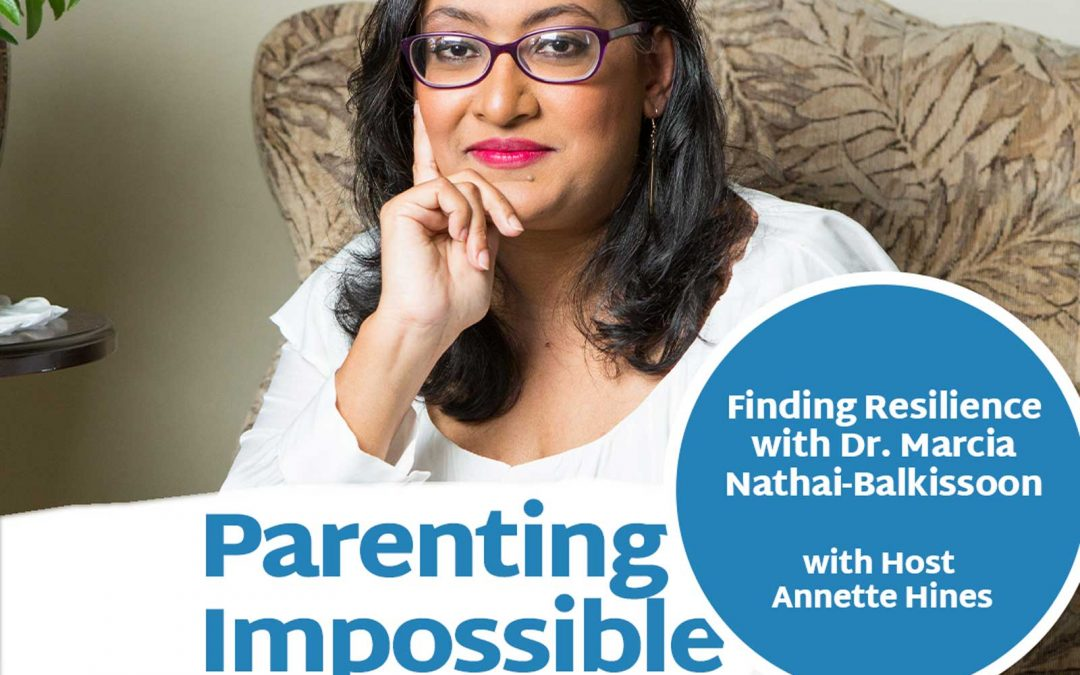 Episode 115: Finding Resilience with Dr. Marcia Nathai-Balkissoon