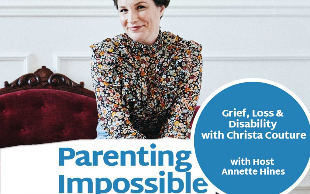 Episode 117: Grief, Loss & Disability with Christa Couture