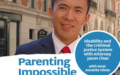 Episode 119: Disability and The Criminal Justice System with Attorney Jason Chan