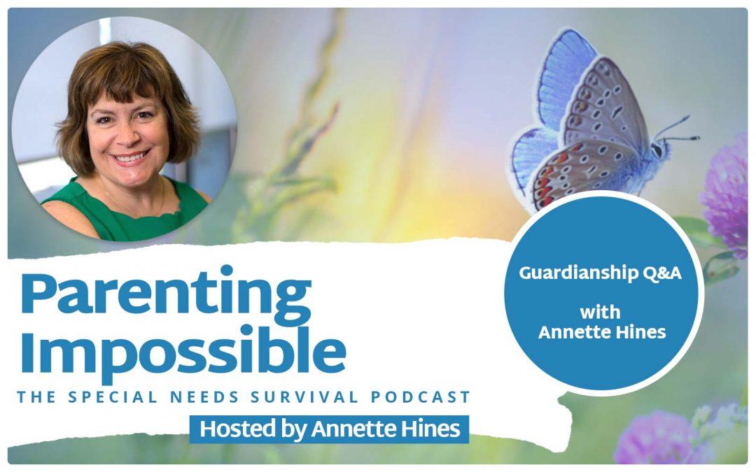 Episode 121: Guardianship Q&A with Annette Hines